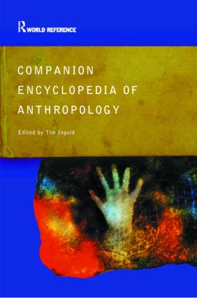 Companion Encyclopedia of Anthropology: Humanity, Culture and Social Life, 2nd Edition (Paperback) book cover