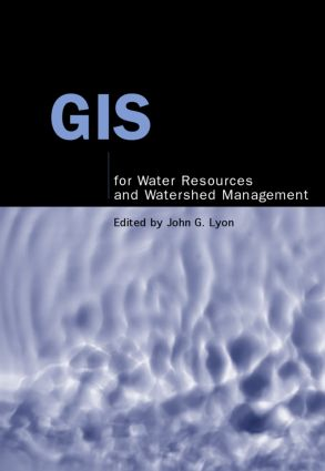 GIS for Water Resource and Watershed Management: 1st Edition (Hardback) book cover