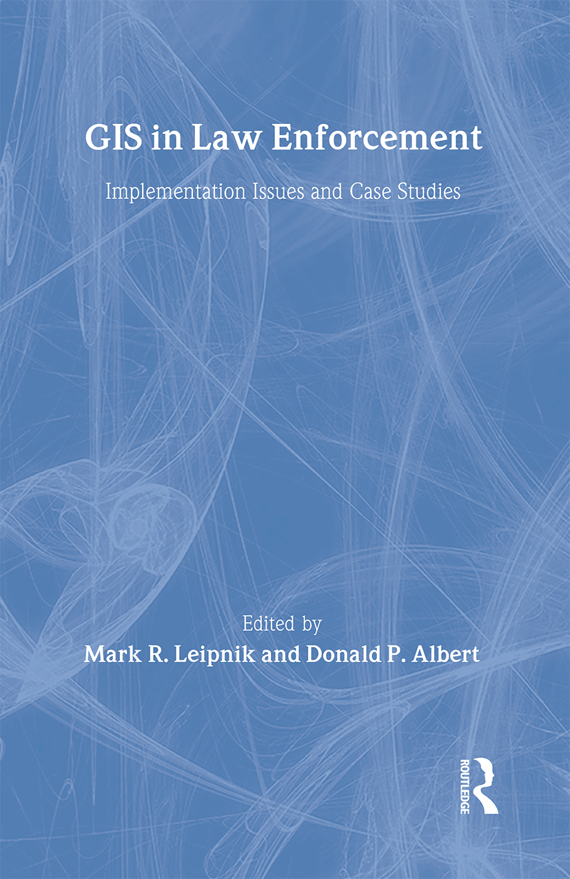 GIS in Law Enforcement: Implementation Issues and Case Studies, 1st Edition (Hardback) book cover