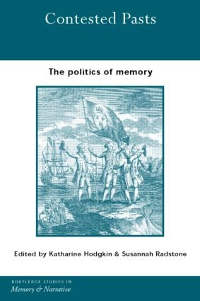 Contested Pasts: The Politics of Memory (Hardback) book cover