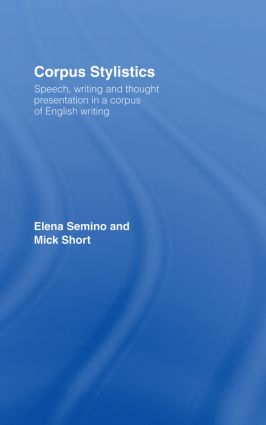 Corpus Stylistics: Speech, Writing and Thought Presentation in a Corpus of English Writing book cover