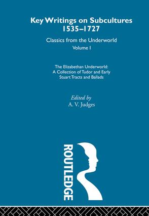 The Elizabethan Underworld - a collection of Tudor and Early Stuart Tracts and Ballads: Previously published 1930 and 1965, 1st Edition (Hardback) book cover
