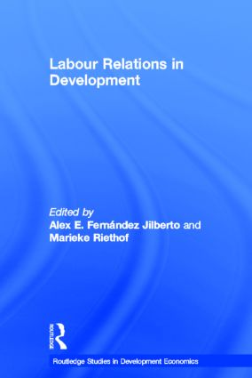 Labour relations in the era of globalization and neo-liberal reforms: Alex E. Fernández Jilberto and Marieke Riethof