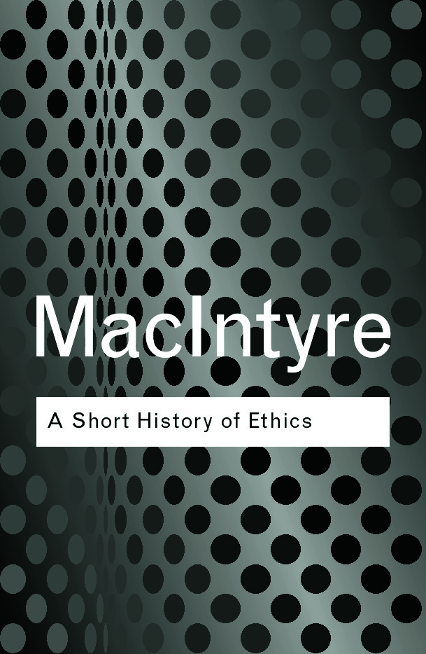A Short History of Ethics: A History of Moral Philosophy from the Homeric Age to the 20th Century, 1st Edition (Paperback) book cover