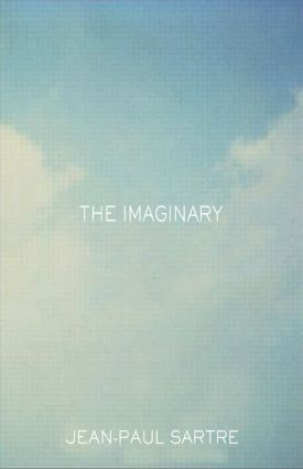 The Imaginary: A Phenomenological Psychology of the Imagination (Paperback) book cover