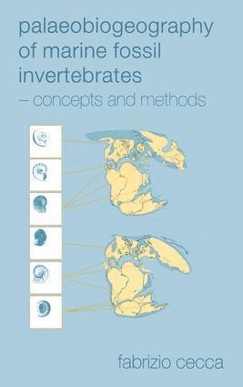 Palaeobiogeography of Marine Fossil Invertebrates: Concepts and Methods, 1st Edition (Hardback) book cover