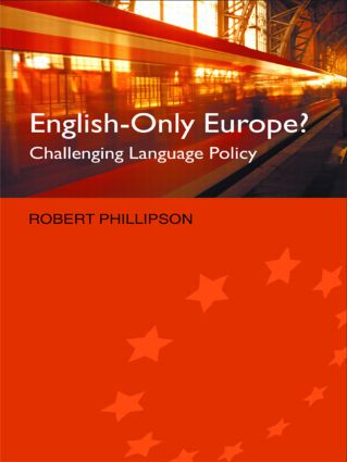 English-Only Europe?: Challenging Language Policy, 1st Edition (e-Book) book cover