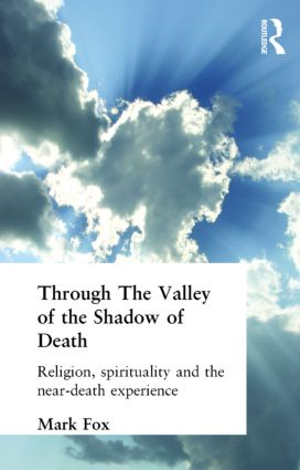 Religion, Spirituality and the Near-Death Experience: 1st Edition (Paperback) book cover
