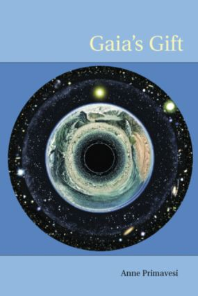 Gaia's Gift: Earth, Ourselves and God after Copernicus, 1st Edition (Paperback) book cover
