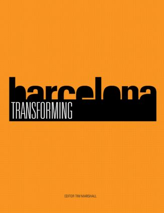 Transforming Barcelona: The Renewal of a European Metropolis, 1st Edition (Paperback) book cover