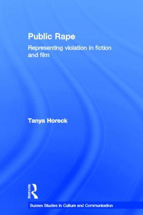 Public Rape: Representing Violation in Fiction and Film, 1st Edition (Hardback) book cover