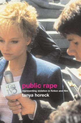 Public Rape: Representing Violation in Fiction and Film, 1st Edition (e-Book) book cover