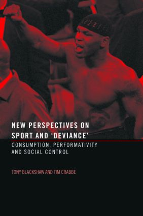 New Perspectives on Sport and 'Deviance': Consumption, Peformativity and Social Control (Paperback) book cover