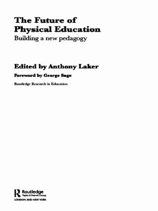 The Future of Physical Education: Building a New Pedagogy (Hardback) book cover