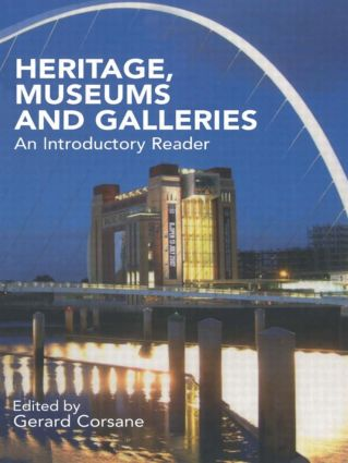 Heritage, Museums and Galleries: An Introductory Reader, 1st Edition (Paperback) book cover