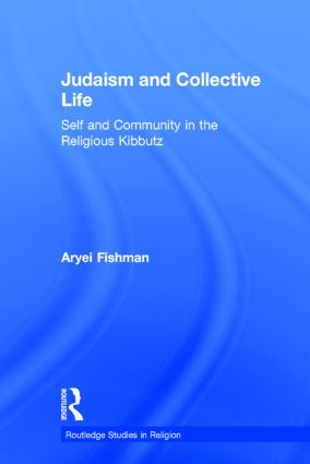 Judaism and Collective Life: Self and Community in the Religious Kibbutz (Hardback) book cover