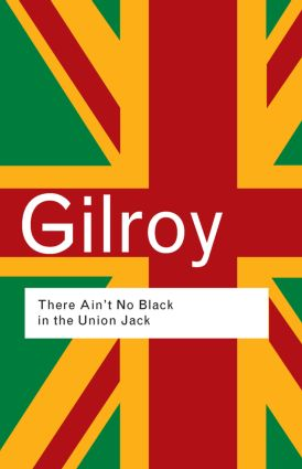 There Ain't No Black in the Union Jack: 2nd Edition (Hardback) book cover