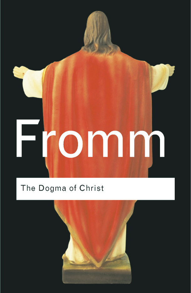The Dogma of Christ: And Other Essays on Religion, Psychology and Culture book cover