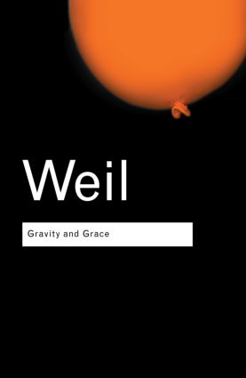Gravity and Grace: 1st Edition (Hardback) book cover
