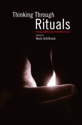 Thinking Through Rituals: Philosophical Perspectives, 1st Edition (Paperback) book cover