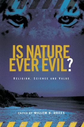 Is Nature Ever Evil?: Religion, Science and Value, 1st Edition (Paperback) book cover