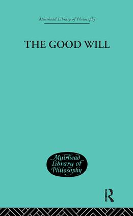 The Good Will: A Study in the Coherence Theory of Goodness, 1st Edition (Hardback) book cover