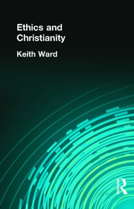 Ethics and Christianity (Hardback) book cover