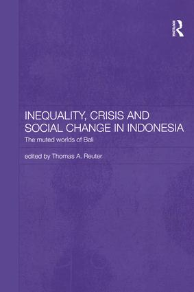 Inequality, Crisis and Social Change in Indonesia: The Muted Worlds of Bali, 1st Edition (Hardback) book cover