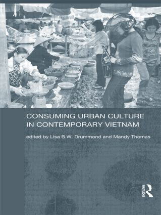 Consuming Urban Culture in Contemporary Vietnam: 1st Edition (Hardback) book cover