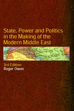 State, Power and Politics in the Making of the Modern Middle East: 3rd Edition (Paperback) book cover