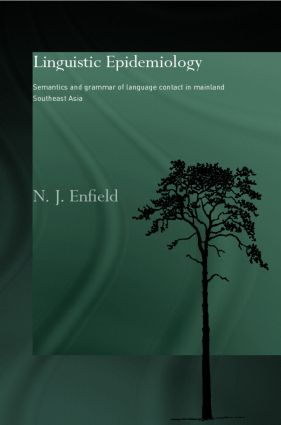 Linguistic Epidemiology: Semantics and Grammar of Language Contact in Mainland Southeast Asia (Hardback) book cover