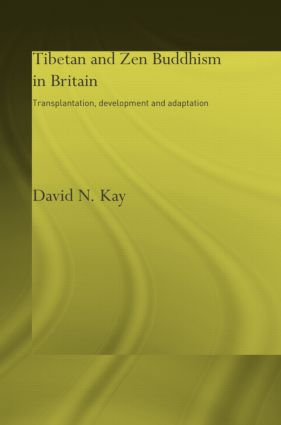 Tibetan and Zen Buddhism in Britain: Transplantation, Development and Adaptation (Hardback) book cover