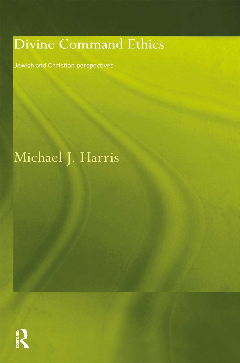 Divine Command Ethics: Jewish and Christian Perspectives book cover