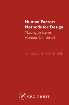 Human Factors Methods for Design: Making Systems Human-Centered, 1st Edition (Hardback) book cover