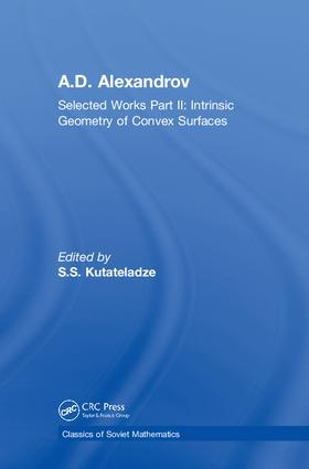 A.D. Alexandrov: Selected Works Part II: Intrinsic Geometry of Convex Surfaces, 1st Edition (Hardback) book cover