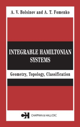 Integrable Hamiltonian Systems: Geometry, Topology, Classification, 1st Edition (Hardback) book cover
