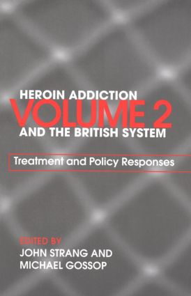 Heroin Addiction and The British System: Volume II Treatment & Policy Responses (Paperback) book cover
