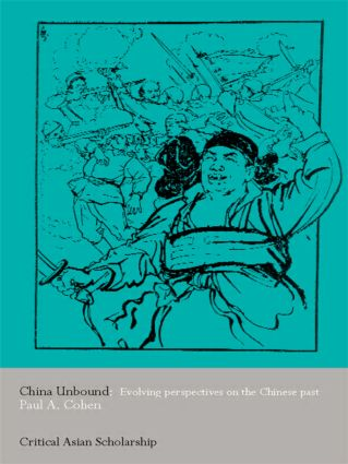 China Unbound: Evolving Perspectives on the Chinese Past (Paperback) book cover