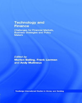 Technology and Finance: Challenges for Financial Markets, Business Strategies and Policy Makers (Hardback) book cover