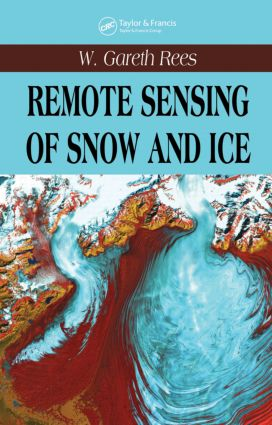 Remote Sensing of Snow and Ice: 1st Edition (Hardback) book cover