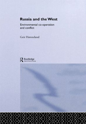 Russia and the West: Environmental Co-operation and Conflict (Hardback) book cover