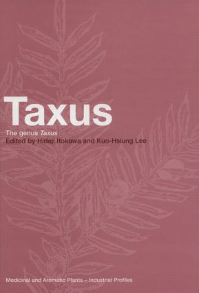 Taxus: The Genus Taxus, 1st Edition (Hardback) book cover