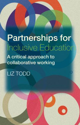 Partnership for Inclusive Education: A Critical Approach to Collaborative Working