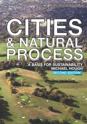 Cities and Natural Process: A Basis for Sustainability, 2nd Edition (Paperback) book cover