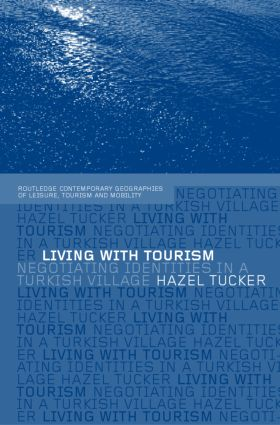 Living with Tourism: Negotiating Identities in a Turkish Village book cover