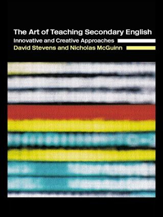The Art of Teaching Secondary English: Innovative and Creative Approaches, 1st Edition (Paperback) book cover