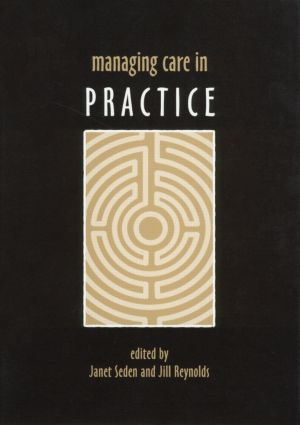 Managing Care in Practice (Paperback) book cover