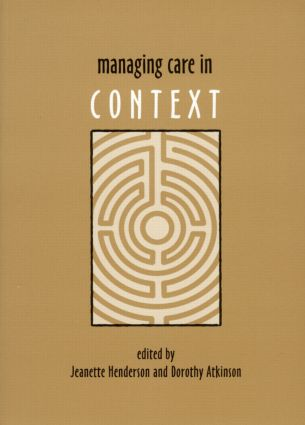 Managing Care in Context: 1st Edition (Paperback) book cover