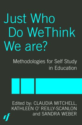 Just Who Do We Think We Are?: Methodologies for Autobiography and Self-Study in Education (Paperback) book cover