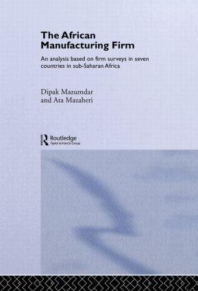 The African Manufacturing Firm: An Analysis Based on Firm Studies in Sub-Saharan Africa (Hardback) book cover